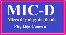 Micro nhạy âm thanh MIC-D